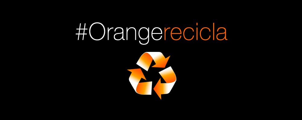 Reutiliza, reduce, #Orangerecicla